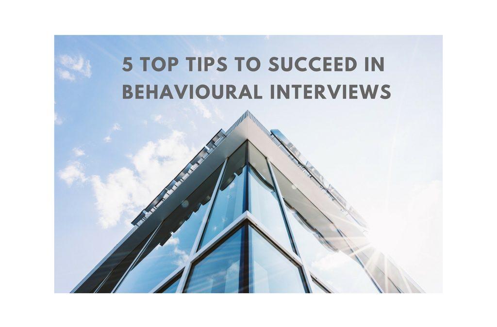 Five top tips to succeed in behavioural interviews