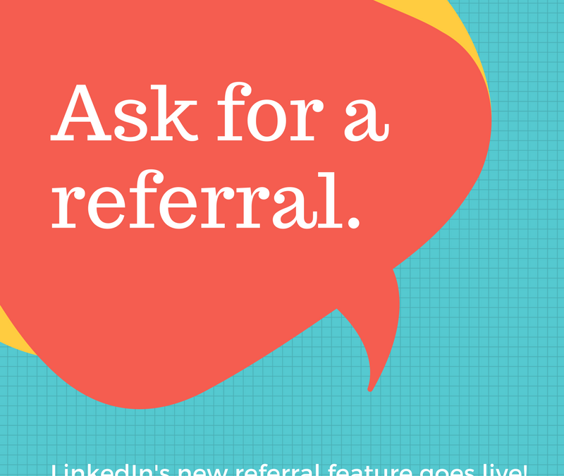 LinkedIn users can now request job referrals from their connections