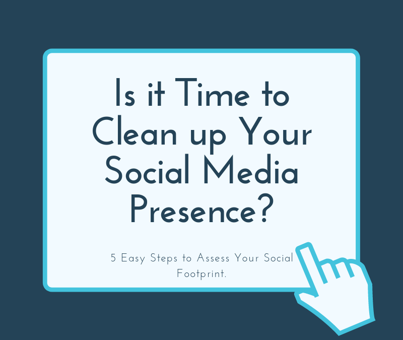 Is it Time to Clean up Your Social Media Presence?