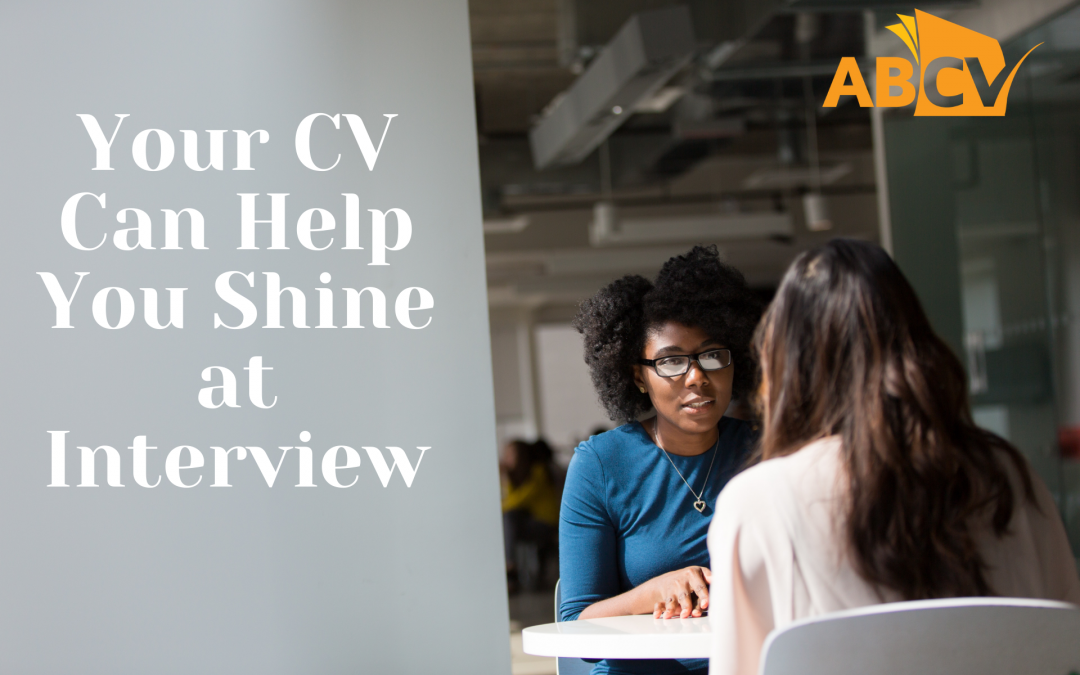 Your CV Can Help You Shine at Interview